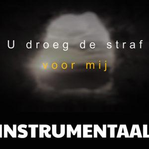 U droeg de straf voor mij – instrumentaal (mp3)