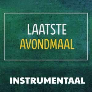 Laatste Avondmaal (instrumentaal mp3)